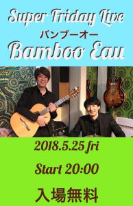 Super Friday 〜Bamboo Eau Live 〜