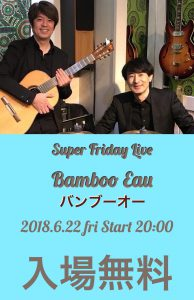 SuperFriday Bamboo Eau Live