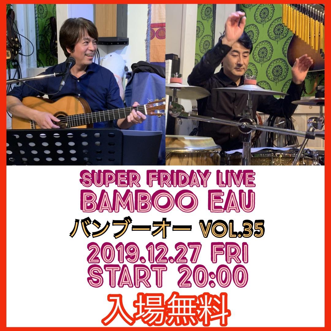 Bamboo Eau LIVE vol 35