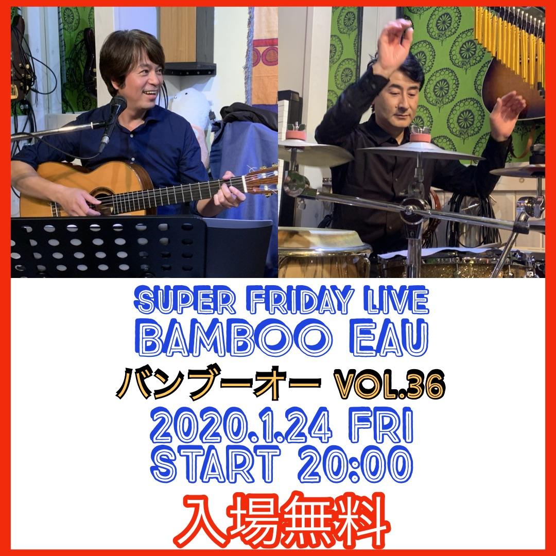 Bamboo Eau LIVE vol 36