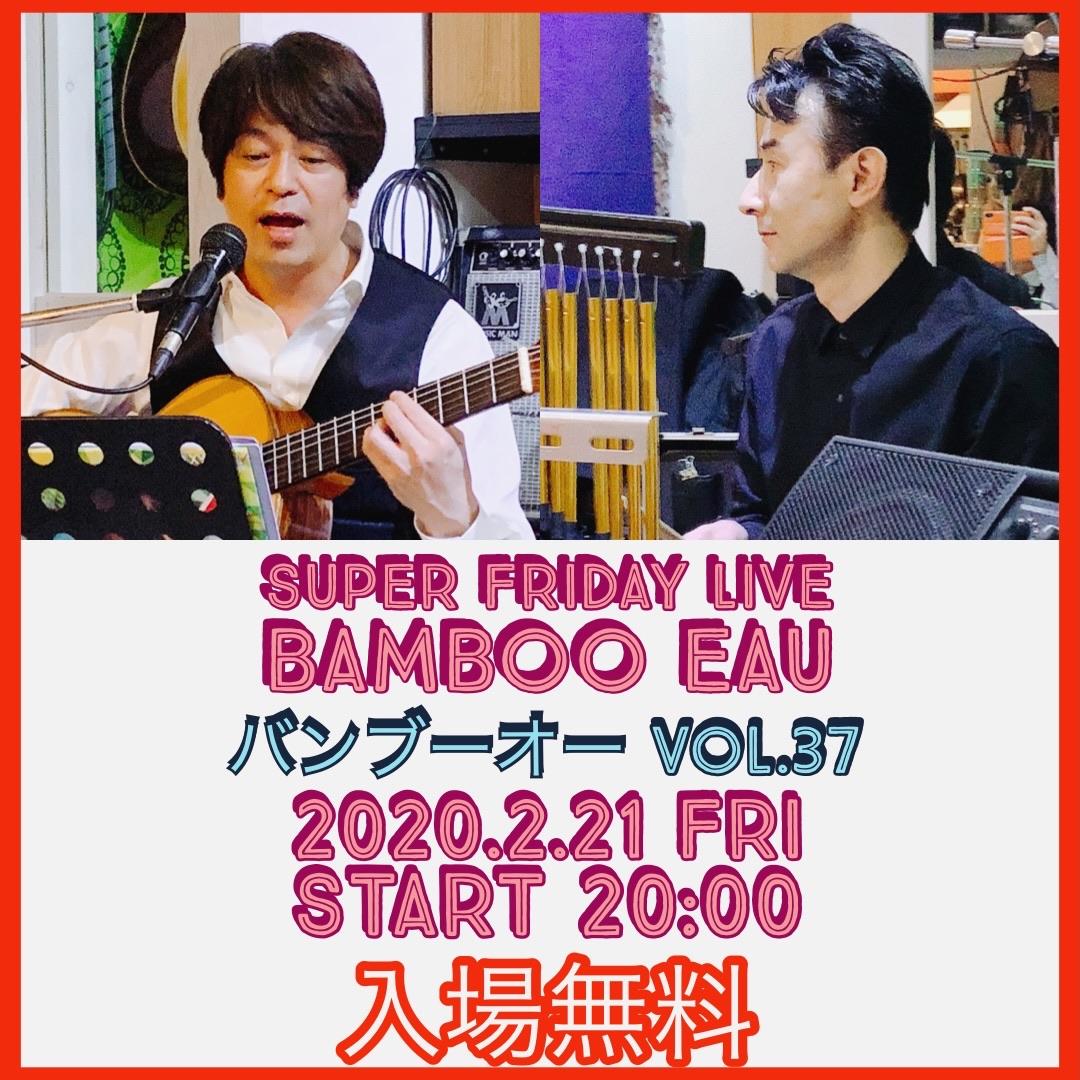 Bamboo Eau LIVE vol 37